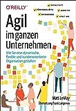 Agil im ganzen Unternehmen: Wie Sie eine dynamische, flexible und kundenorientierte Organisation gestalten