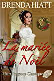 La mariée de Noël (Hiatt Regency Classiques t. 5)