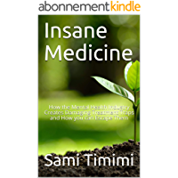 Insane Medicine: How the Mental Health Industry Creates Damaging Treatment Traps and How you can Escape Them (English…