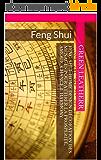 Feng Shui: Home Design Décoration des ménages pour attirer la prospérité, Amour, Chance & Harmony
