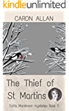 The Thief of St Martins: Dottie Manderson mysteries: Book 5: a romantic traditional cosy mystery