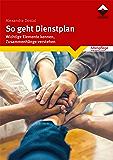 So geht Dienstplan: Wichtige Elemente erkennen, Zusammenhänge verstehen (Altenpflege)