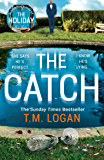 The Catch: The perfect escapist thriller from the author of The Holiday, Sunday Times bestseller and Richard & Judy pick