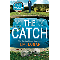 The Catch: The perfect escapist thriller from the Sunday Times million-copy bestselling author of Richard & Judy pick…