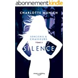 Silence (Sorcières & Chasseurs t. 3)