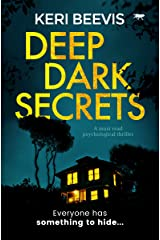 Deep Dark Secrets: a must-read psychological thriller Kindle Edition