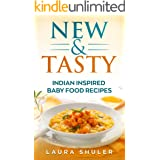 "Baby Food: New, Nutritious, Tasty, Vegan And Vegetarian Indian Baby Food Recipes For Infants And Toddlers ""3 Months To 2 Year"