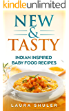 "Baby Food: New, Nutritious, Tasty, Vegan And Vegetarian Indian Baby Food Recipes For Infants And Toddlers ""3 Months To 2…"