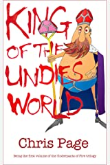 King of the Undies World (Underpants of Fire Book 1) Kindle Edition