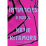 Intimacies: A Novel (English Edition)