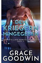 Den Kriegern hingegeben (Interstellare Bräute® Programm 4) Kindle Ausgabe