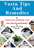 Vastu Tips and Remedies: Easy Vastu Tips and Remedies for More Money, Growth and Success