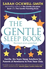 The Gentle Sleep Book: Gentle, No-Tears, Sleep Solutions for Parents of Newborns to Five-Year-Olds Kindle Edition