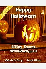 Happy Halloween: Süßes   Saures   Schnuckeltypen Kindle Ausgabe