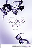 Colours of Love - Verloren: Roman
