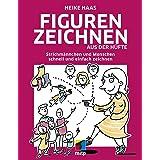 Figuren zeichnen aus der Hüfte: Strichmännchen und Menschen schnell und einfach zeichnen (mitp Kreativ) (German Edition)