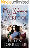 THREE WOMEN OF LIVERPOOL a book which will make you laugh, cry, and have you absolutely gripped till you find out what…