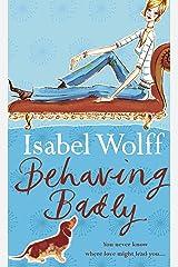 Behaving Badly Kindle Edition