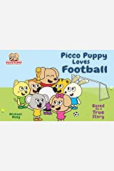 Picco Puppy Loves Football: Inspiring Football Book for Kids, Boy & Girls (2-10 Years Old) (English Edition) Kindle Ausgabe