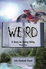 Weird: A Henry Ian Darling Oddity: Missive Five Kindle Edition