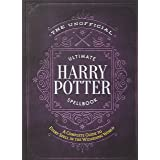 The Unofficial Ultimate Harry Potter Spellbook: A Complete Reference Guide to Every Spell in the Wizarding World (Unofficial