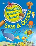 Encyclopedia: Amazing Questions & Answers Seas & Oceans