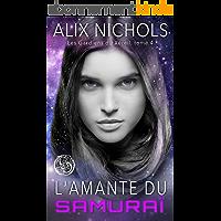 L'amante du samouraï: Romance fantastique bit-lit (Les Gardiens du Xéreil, t. 4)