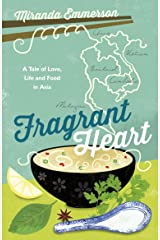 Fragrant Heart: A Tale of Love, Life and Food in South-East Asia Kindle Edition