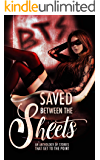 Saved Between the Sheets: An Anthology of Stories that Get to the Point (English Edition)