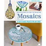 Beginner's Guide to Making Mosaics: 16 Easy-to-Make Projects for Any Space (Fox Chapel Publishing) Step-by-Step…