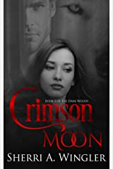 Crimson Moon: Book 1 of The Dark Woods Kindle Edition