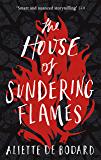 The House of Sundering Flames (Dominion of the Fallen 3)