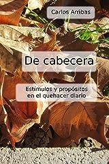 De Cabecera: Estímulos y propósitos en el quehacer diario Versión Kindle
