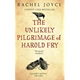 The Unlikely Pilgrimage Of Harold Fry: The uplifting and redemptive No. 1 Sunday Times bestseller