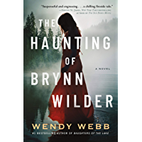 The Haunting of Brynn Wilder: A Novel