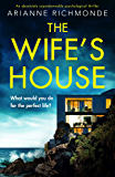 The Wife's House: An absolutely unputdownable psychological thriller