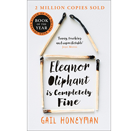 Eleanor Oliphant Is Completely Fine One Of The Most Extraordinary Sunday Times Best Selling Fiction Books Of The Last Decade English Edition Ebook Honeyman Gail Amazon Fr
