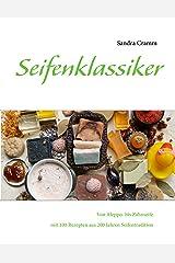 Seifenklassiker: Von Aleppo- bis Zahnseife – mit 100 Rezepten aus 200 Jahren Seifentradition Kindle Ausgabe