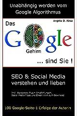 Das Google Gehirn sind Sie! - SEO & Social Media verstehen und lieben Kindle Ausgabe