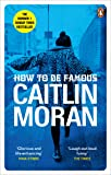 How to be Famous: The laugh-out-loud Richard & Judy Book Club bestseller to read this summer