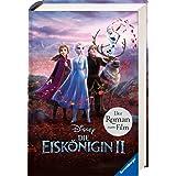 Disney Die Eiskönigin 2: Der Roman zum Film: Die vollständige, ungekürzte Filmgeschichte
