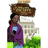 Je suis une esclave: Journal de Clotee, 1859-1860
