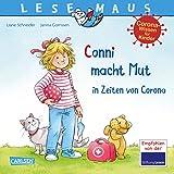 LESEMAUS 186: Conni macht Mut in Zeiten von Corona: Eine Conni-Geschichte mit kindgerechtem Sachwissen rund um das Thema Coro