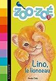 Le zoo de Zoé, Tome 01: Lino, le lionceau