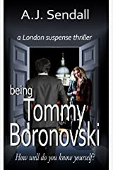 Being Tommy Boronovski: A London Suspense Thriller Kindle Edition