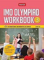 International Mathematics Olympiad Work Book (IMO) - Class 3 for 2018-19