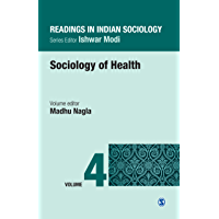 Readings in Indian Sociology: Volume IV: Sociology of Health