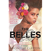 The Belles: The NYT bestseller by the author of TINY PRETTY THINGS (Belles 1) (English Edition)