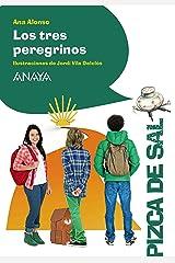 Los tres peregrinos (LITERATURA INFANTIL (6-11 años) - Pizca de Sal) Versión Kindle