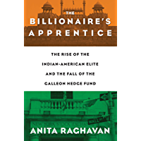 The Billionaire's Apprentice: The Rise of The Indian-American Elite and The Fall of The Galleon Hedge Fund (English…
